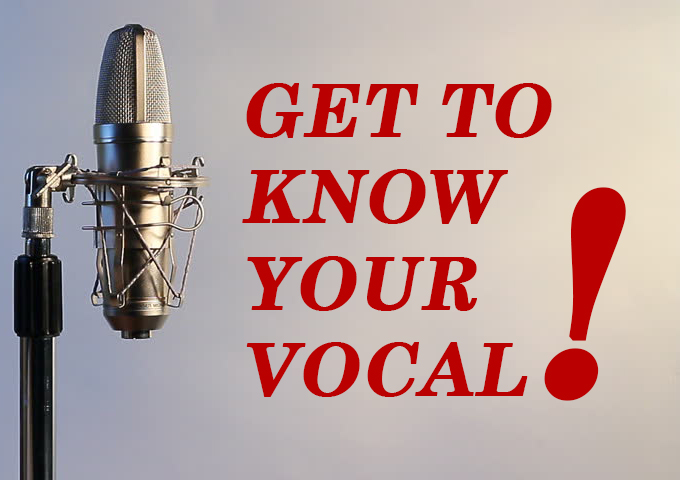 GET TO KNOW YOUR VOCAL